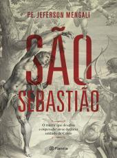 Sao Sebastiao - O Martir Que Desafiou O Imperador Ao Se Declarar Soldado De Cristo