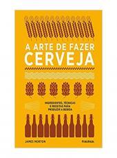 Arte De Fazer Cerveja, A