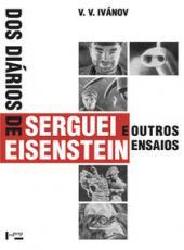 Dos Diarios De Serguei Eisenstein E Outros Ensaios