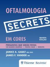 Oftalmologia - Secrets - Em Cores - 04 Ed