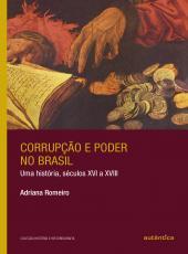 Corrupcao E Poder No Brasil - Uma HistÓria, Seculos Xvi A Xviii