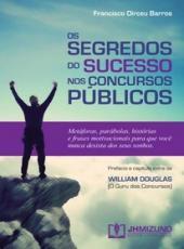 Segredos Do Sucesso Dos Concursos Publicos, O