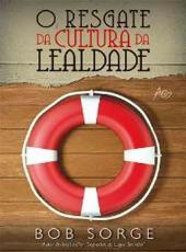 Resgate Da Cultura Da Lealdade, O