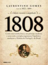 1808: COMO UMA RAINHA LOUCA, UM PRÍNCIPE MEDROSO E UMA CORTE CORRUPTA ENGANARAM NAPOLEÃO E MUDARAM A HISTÓRIA DE PORTUGA