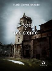 Igreja Resistente, A