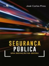 Seguranca Publica - Uma Inovacao Na Gestao