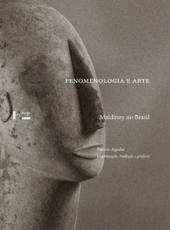 Fenomenologia E Arte - Maldiney No Brasil