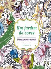 Jardim De Cores, Um - Livro De Colorir Antiestresse