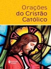 Oracoes Do Cristao Catolico