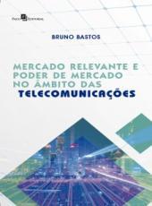 Mercado Relevante E Poder De Mercado No Ambito Das Telecomunicacoes