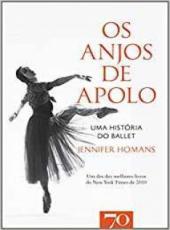 Anjos De Apolo, Os - Uma Historia Do Ballet