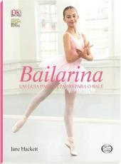 Bailarina - Um Guia Passo A Passo Para O Bale