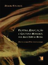 Teatro, Educacao E Cultura Marginal Dos Anos 1970 No Brasil