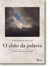 Chao Da Palavra, O - Cinema E Literatura No Brasil