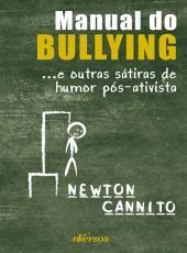 Manual Do Bullying - ...e Outras Satiras De Humor Pos-ativista