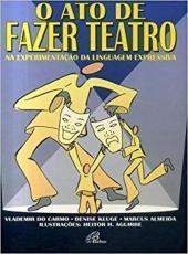 Ato De Fazer Teatro, O
