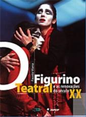 Figurino Teatral E As Renovacoes Do Seculo Xx