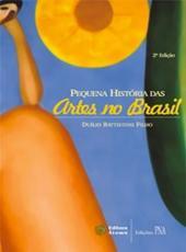 Pequena Historia Das Artes No Brasil