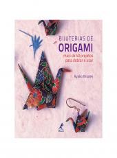 Bijuterias De Origami - Mais De 40 Projetos Para Dobrar E Usar
