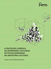 Protecao Juridica De Expressoes Culturais De Povos Indigenas Na Industria Cultural