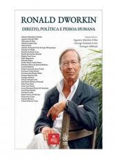 Ronald Dworkin - Direito, Politica E Pessoa Humana