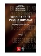 Dignidade Da Pessoa Humana - Estudos Para Alem Do Direito 02 Ed