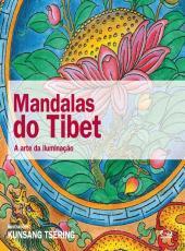 Mandalas Do Tibet: A Arte Da Ilumina