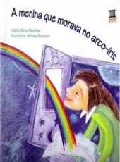 Menina Que Morava No Arco-iris, A