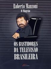 Bastidores Da Televisao Brasileira, Os