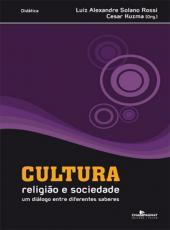 Cultura, Religiao E Sociedade: Um Dialogo Entre Diferentes Saberes