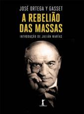 Rebeliao De Massas, A