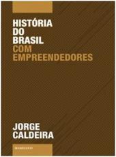Historia Do Brasil Com Empreendedores