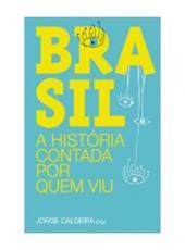 Brasil A Historia Contada Por Quem Viu