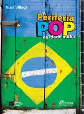 Periferia Pop Na Idade Midia, A