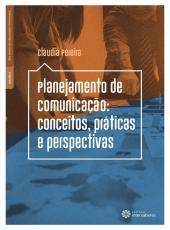 Planejamento De Comunicacao - Conceitos, Praticas E Perspectivas