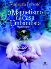 MAGNETISMO NA CASA UMBANDISTA, O