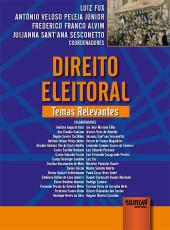 Direito Eleitoral - Temas Relevantes