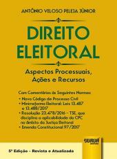Direito Eleitoral - Aspectos Processuais, Acoes E Recursos