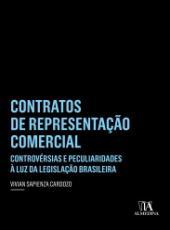Contratos De Representacao Comercial - Controversias E Peculiaridades A Luz Da Legislacao Brasileira