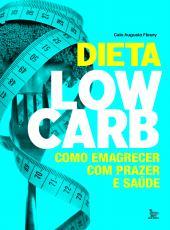Dieta Low-carb - Como Emagrecer Com Prazer E Saude