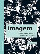 Imagem - Da Caverna Ao Monitor, A Aventura Do Olhar - 3 Edicao 2012