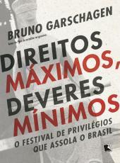 Direitos Maximos, Deveres Minimos - O Festival De Privilegios
