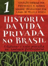 Historia Da Vida Privada No Brasil - Vol 01