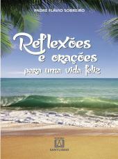 Reflexoes E Oracoes Para Uma Vida Feliz