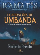 ELUCIDACOES DE UMBANDA - A UMBANDA SOB UM OLHAR UNIVERSALISTA - 05 ED