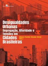 Desigualdades Urbanas, Segregacao, Alteridade E Tensoes Em Cidades Brasileiras