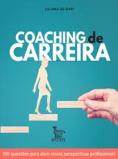 Coaching De Carreira - 100 Questoes Para Abrir Novas Perspectivas Profissionais