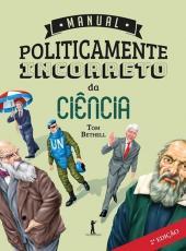 Manual Politicamente Incorreto Da Ciencia - 02 Ed