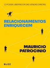 Relacionamentos Enriquecem - O Poder Libertador Das Vendas Diretas
