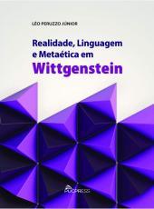 Realidade, Linguagem E Metaetica Em Wittgenstein
